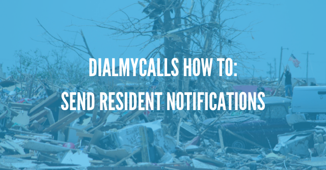 DialMyCalls How To: Emergency Response Notifications, Proper Resident Notification System