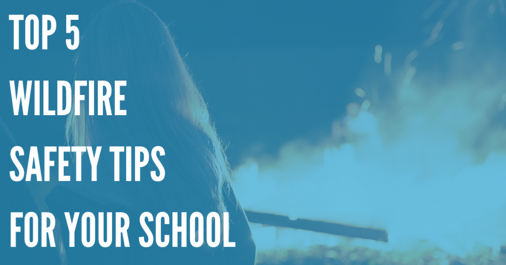 What to Do When a Wildfire Approaches Your School – Stay Safe!