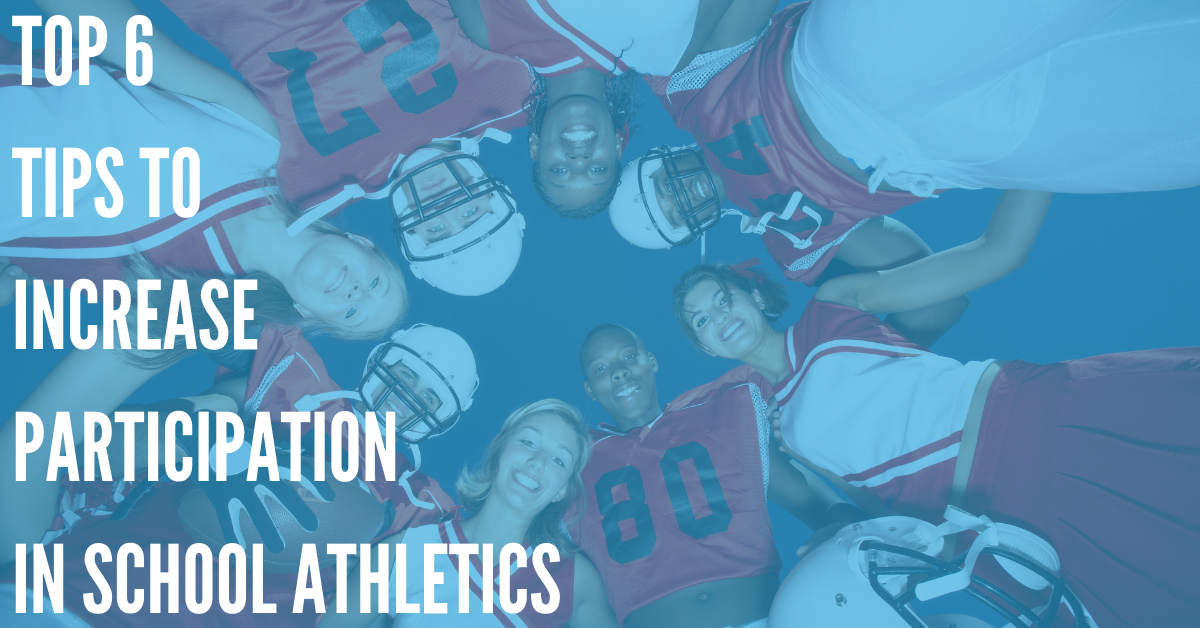 Top 6 Tips to Increase Participation in School Athletics