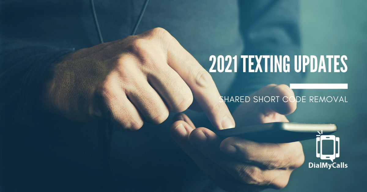 2021 Shared Short Code Removal - DialMyCalls