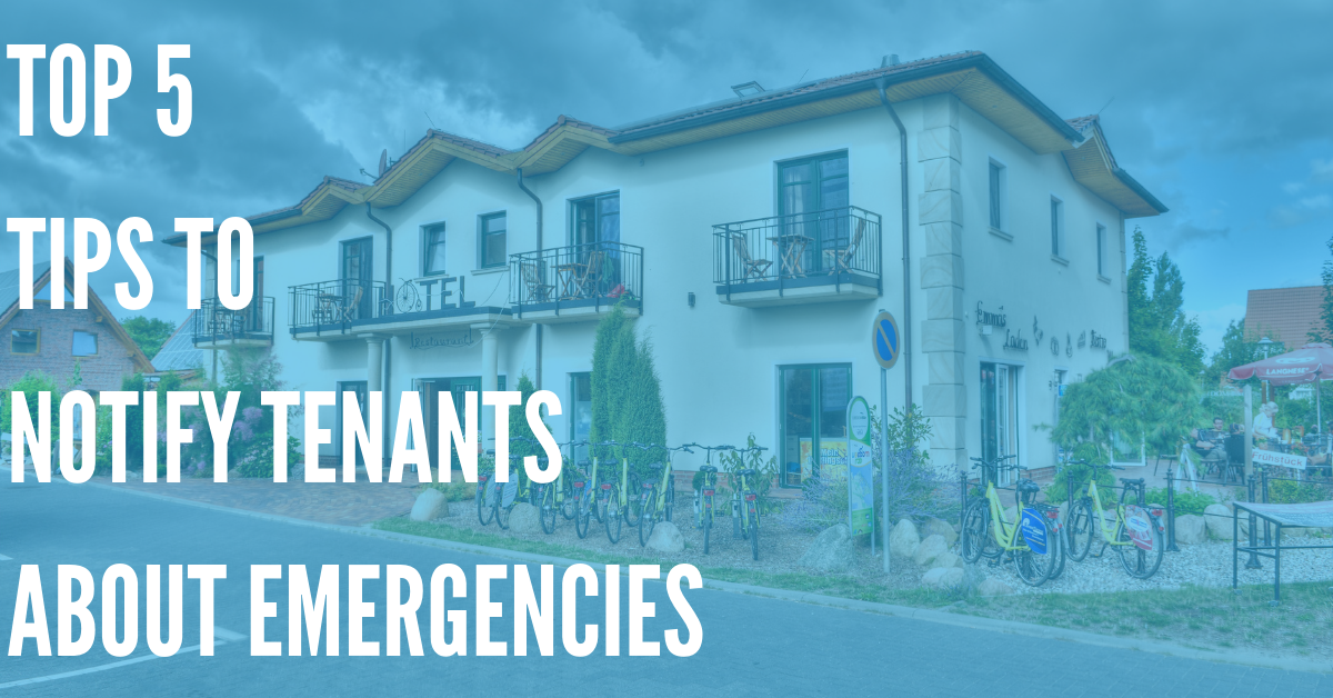 How To Notify Tenants About Emergency Situations – Our Top Tips