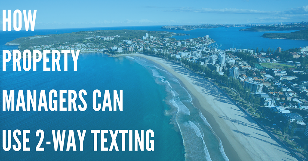 Top 5 Ways Property Managers Can Use 2-Way Text Messaging