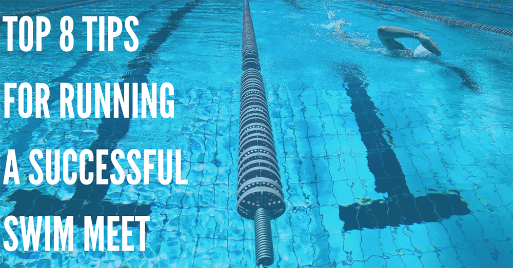 Top 8 Tips for Running a Successful Swim Meet