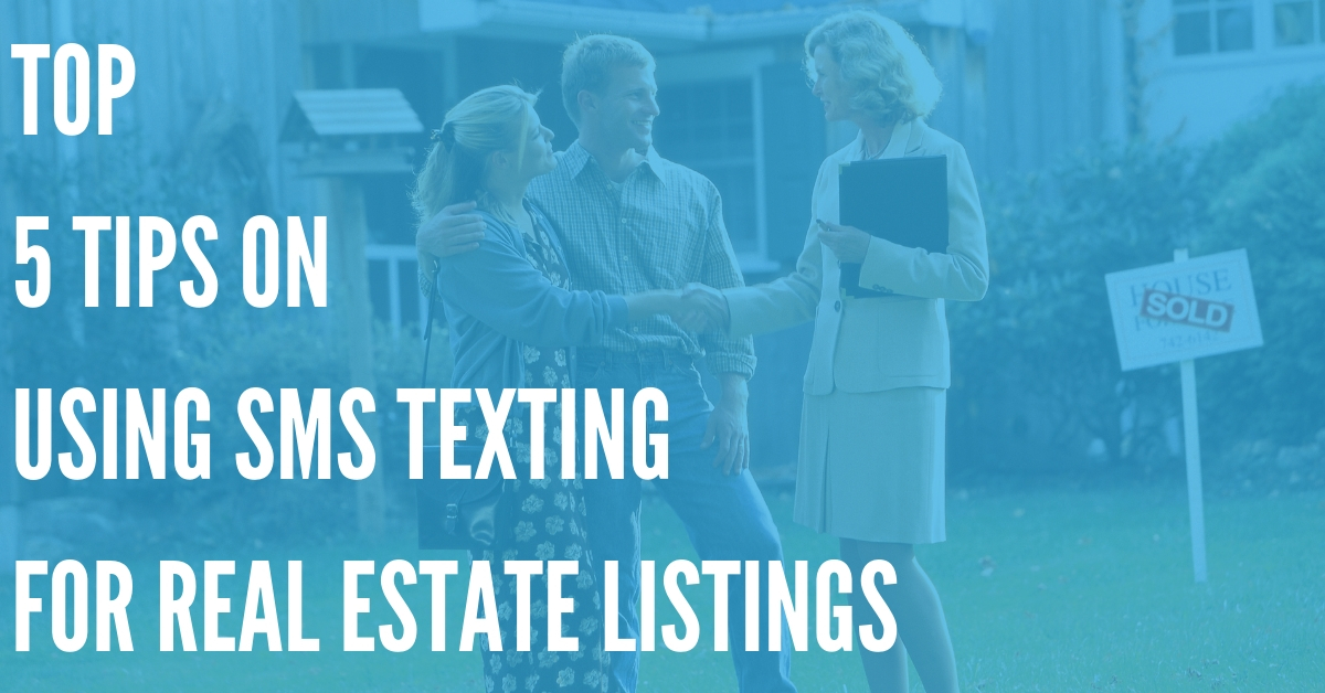 Top 5 Tips on Using SMS Text Messages for Real Estate Listings
