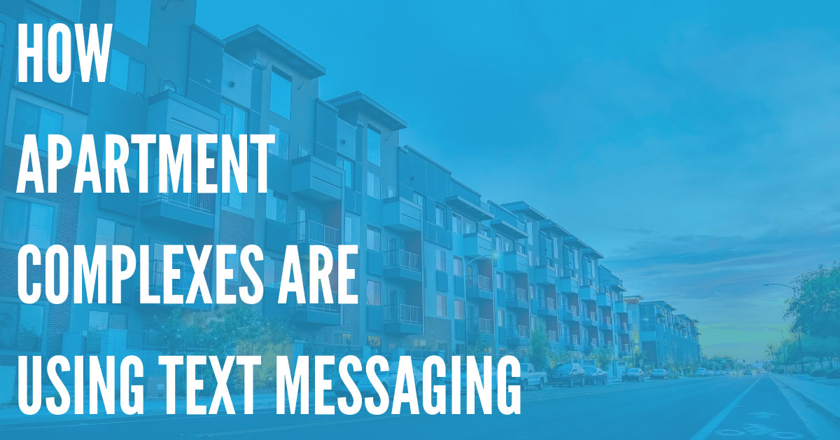 How Apartment Complexes are Using Text Messaging