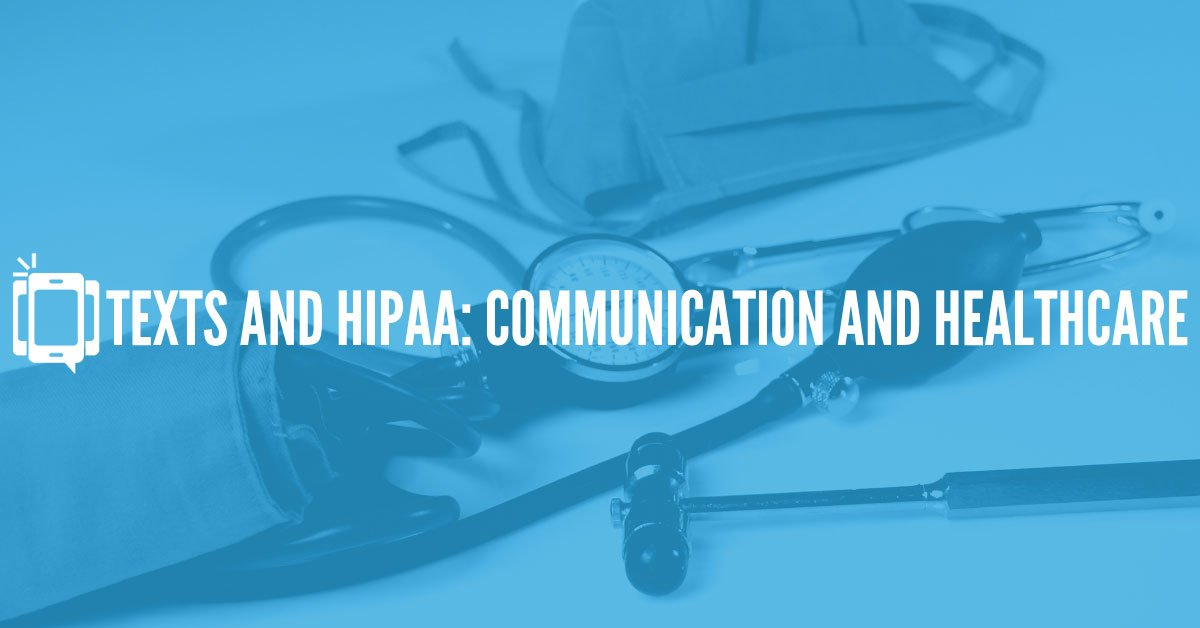 Texts and HIPAA: Communication and Healthcare