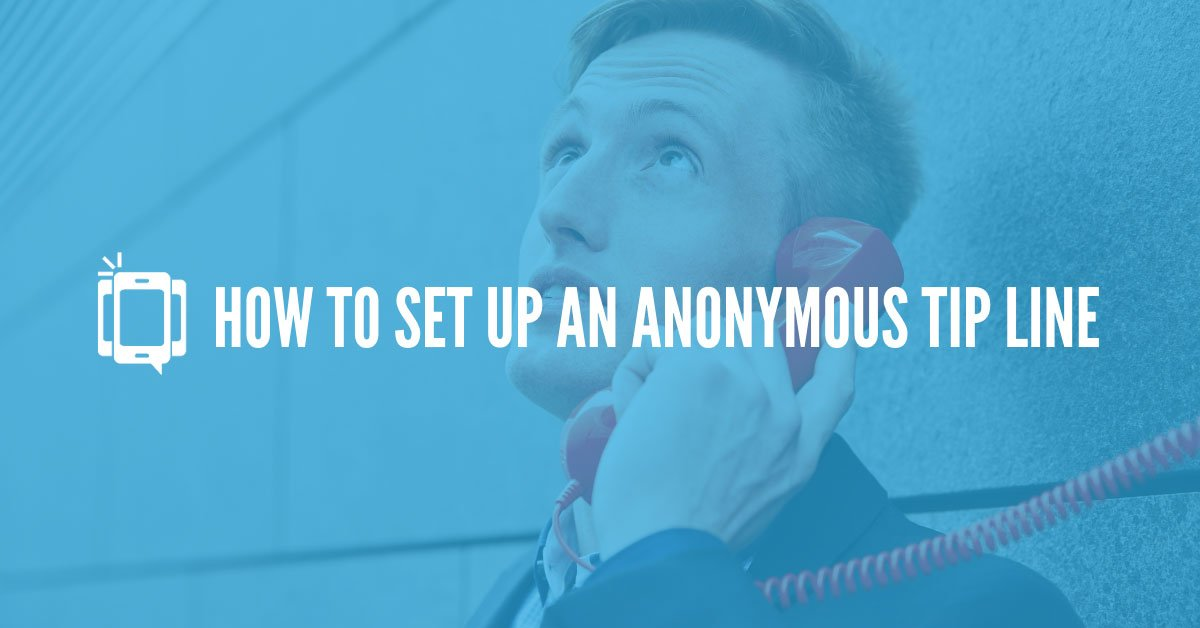 How to Set Up an Anonymous Tip Line