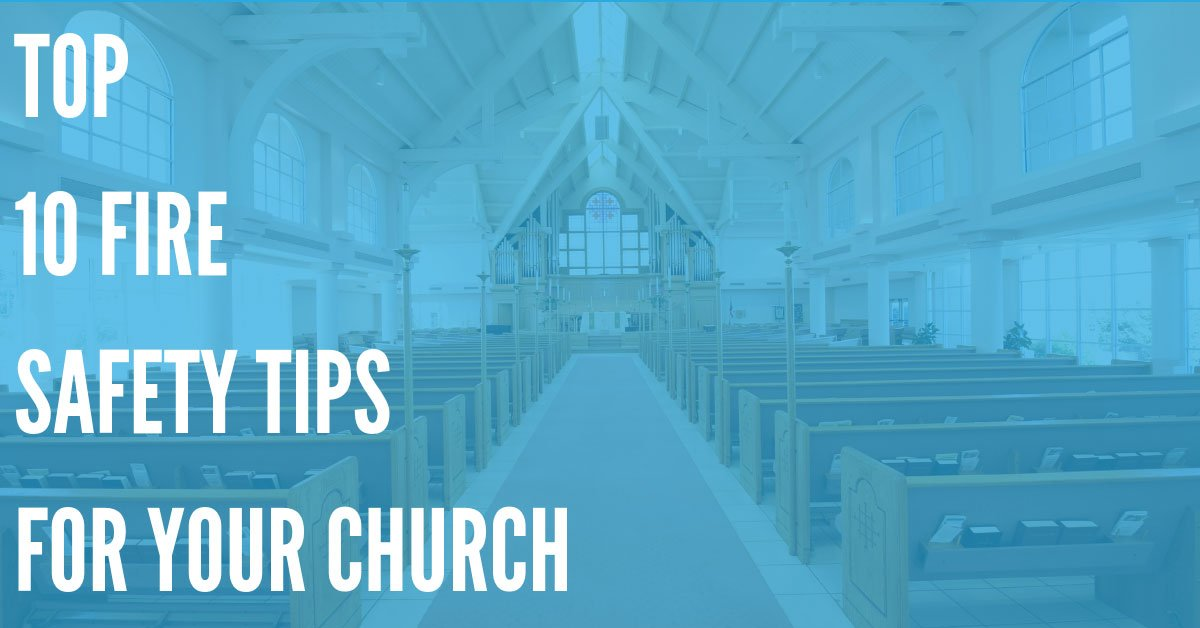 Our Top Church Fire Safety Tips – Keep Your Congregation Safe!