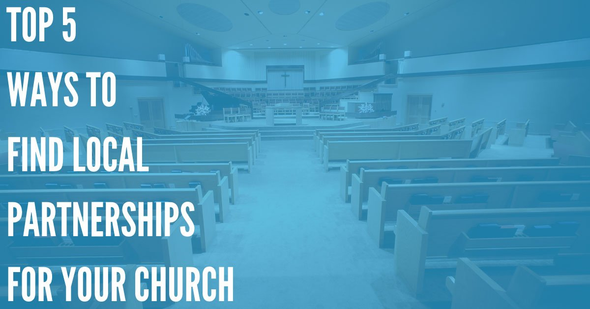 Top 5 Ways to Find Local Partnerships for Your Church