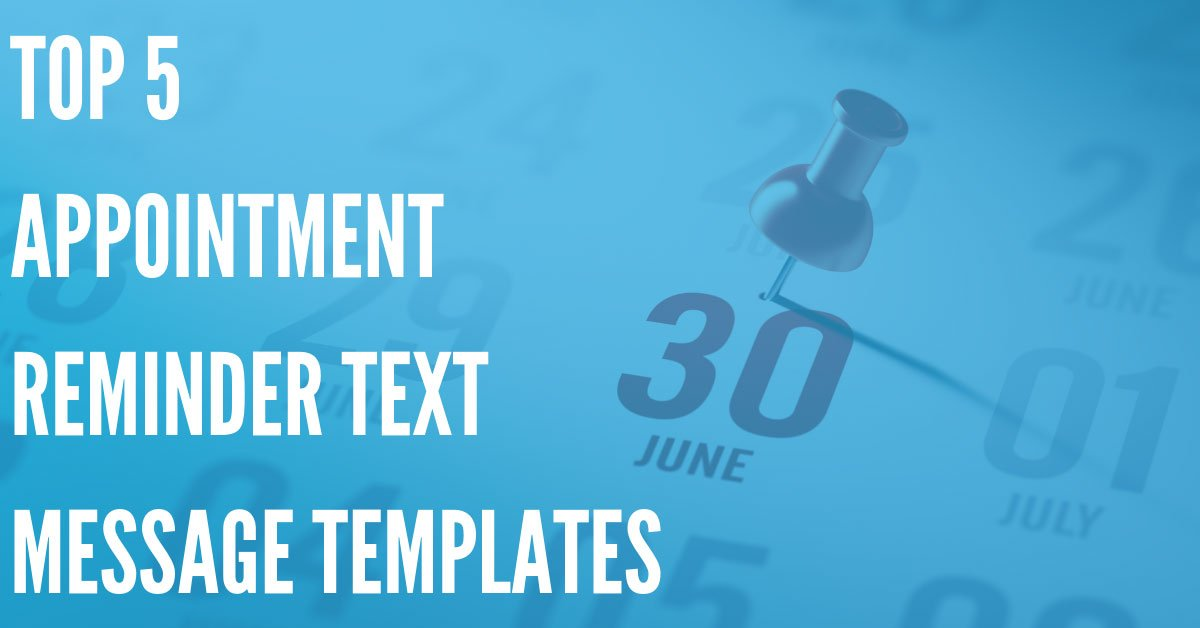 5 Templates for Appointment Reminder Texts