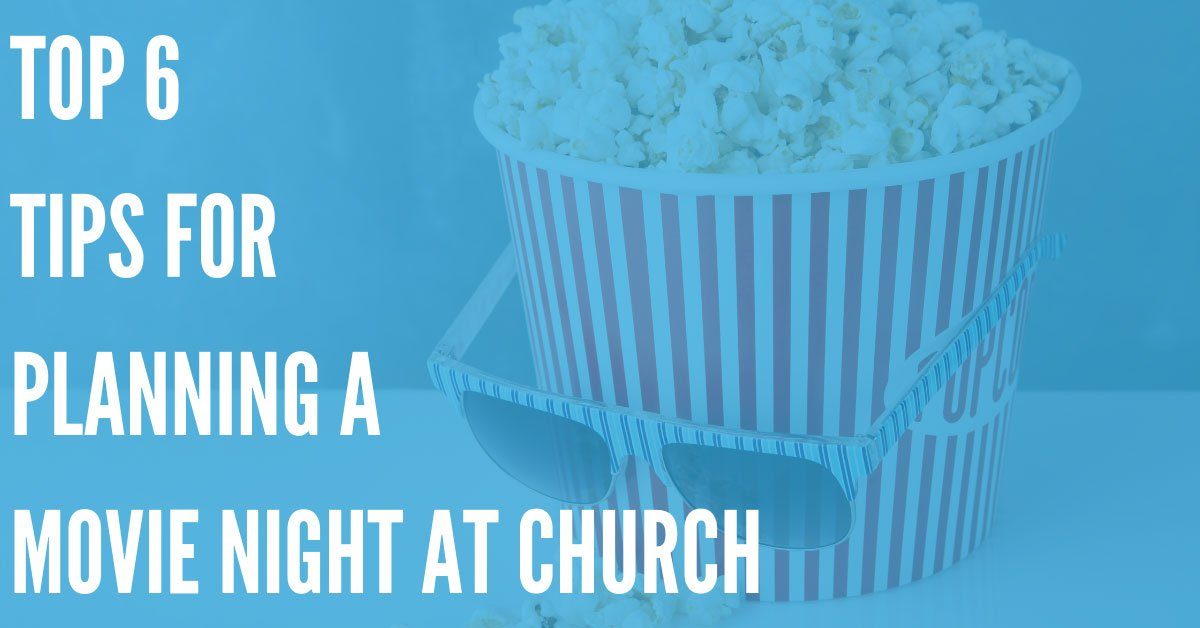 Top 6 Tips for Planning a Movie Night at Your Church