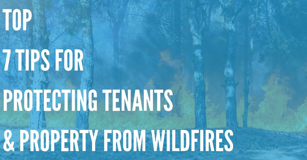 Protecting Your Tenants and Properties from Wildfires – Our Guide