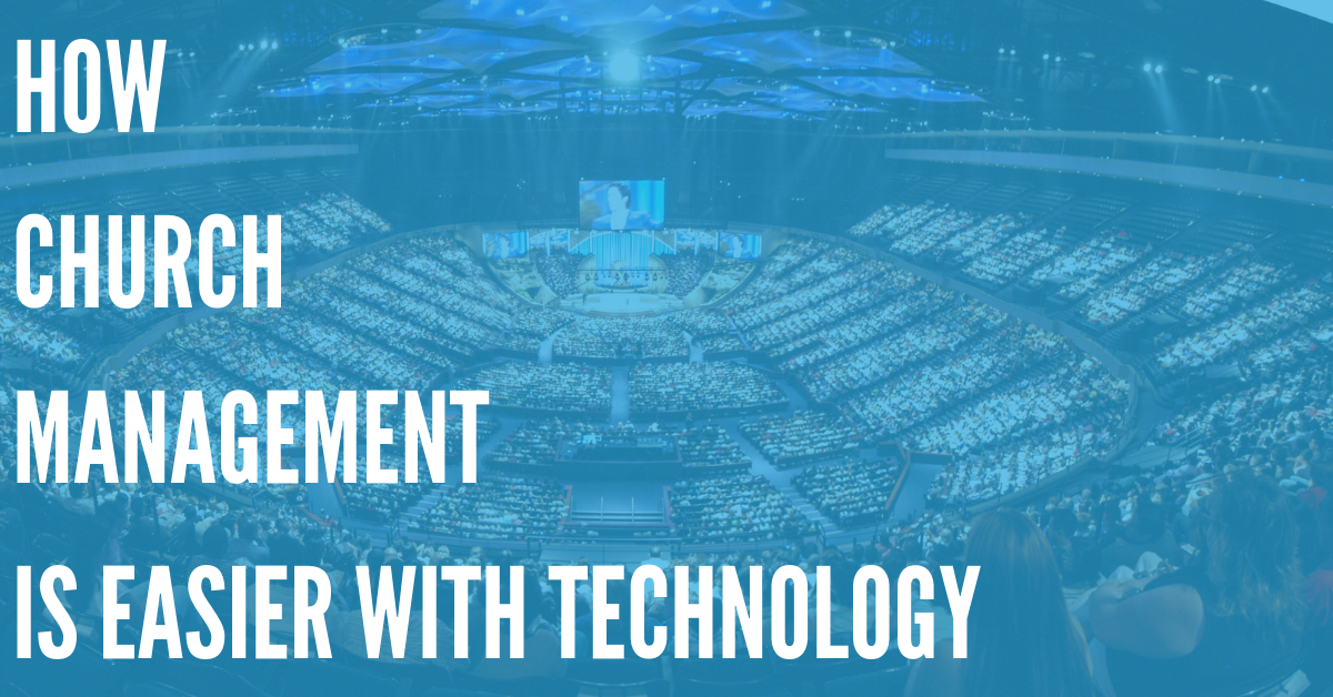 How Church Management Is Easier with Technology