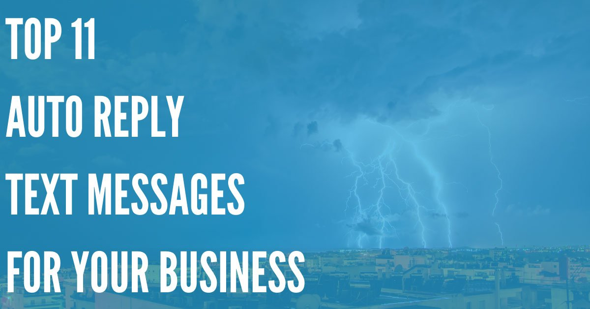 11 Auto Reply Text Message Templates to Show Your Business' Personality