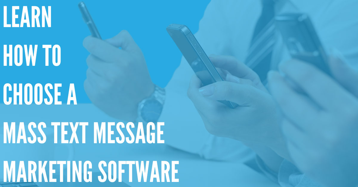 How to Choose a Mass Text Message Marketing Software