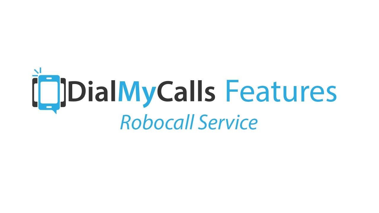 Robocall Service - DialMyCalls