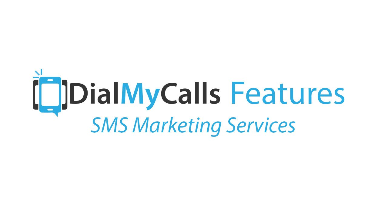 SMS Marketing Services - DialMyCalls