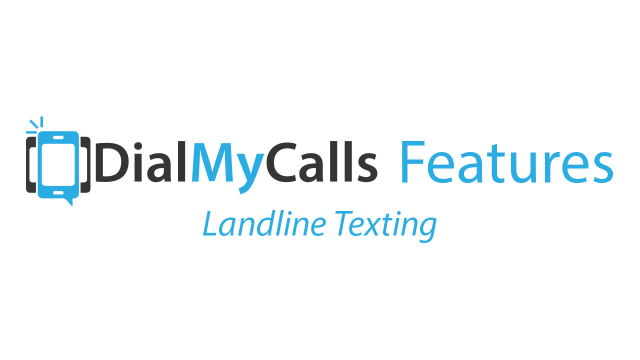 Text to Landline - DialMyCalls