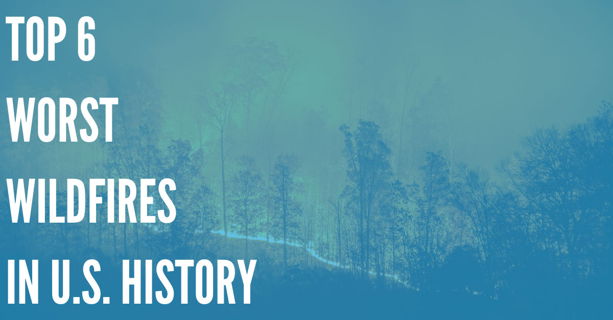 Top 6 Worst Wildfires in U.S. History