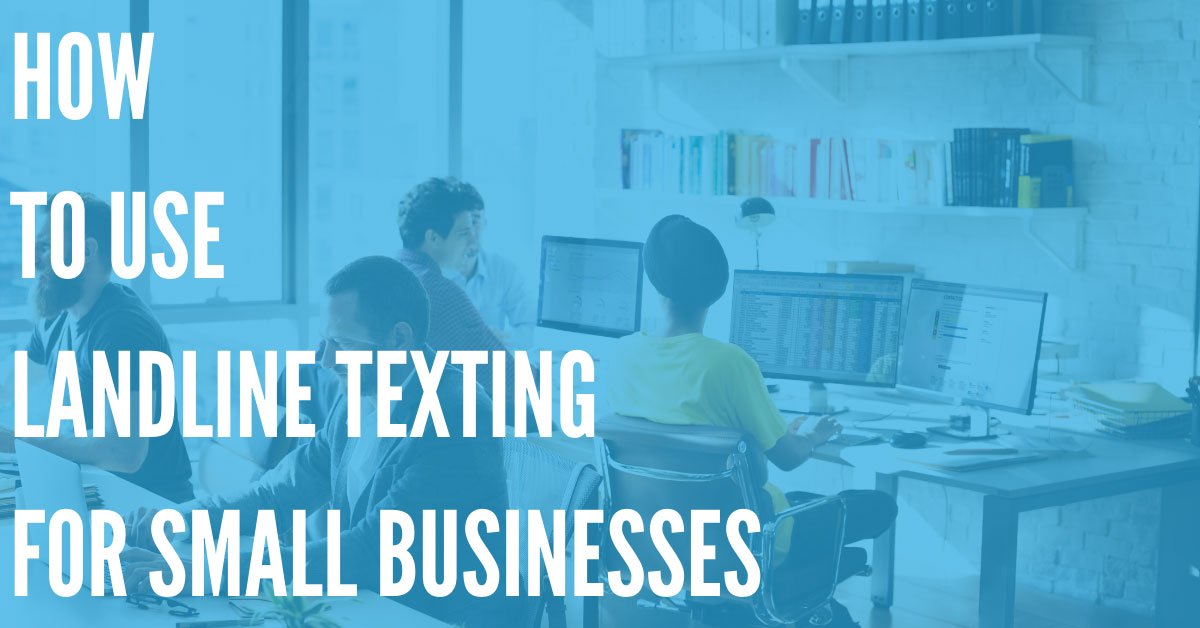 How to Use Landline Texting for Small Businesses