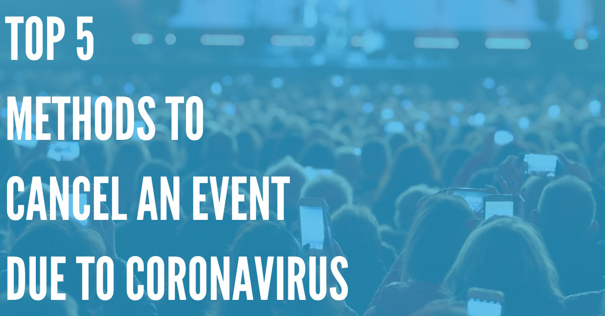 Top 5 Methods to Cancel an Event Due to Coronavirus