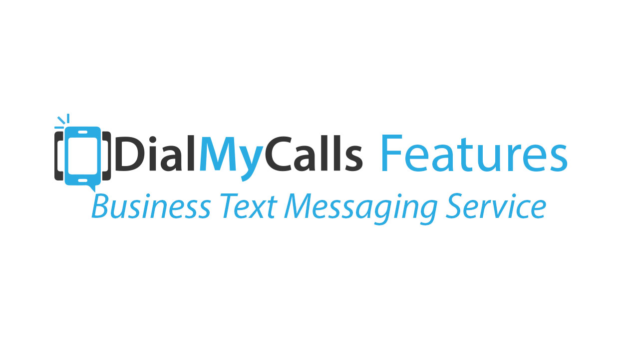 Business Text Messaging Service - DialMyCalls