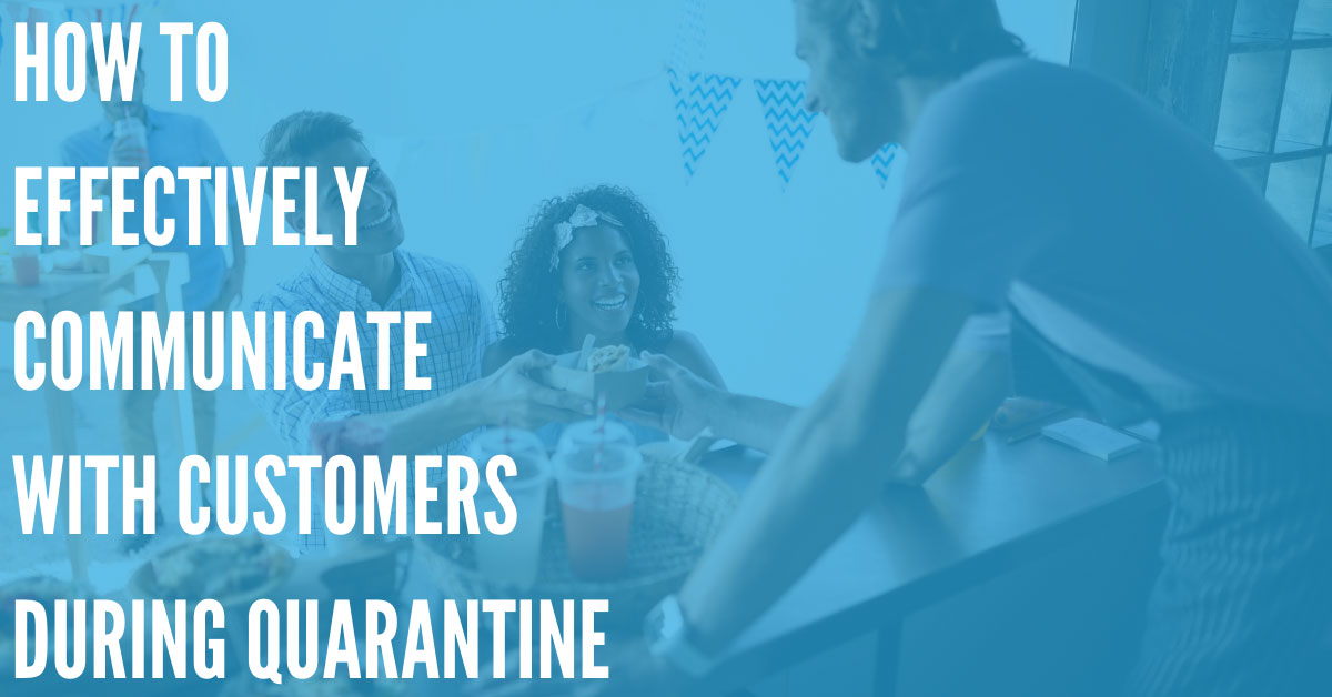 How to Effectively Communicate with Customers During Quarantine
