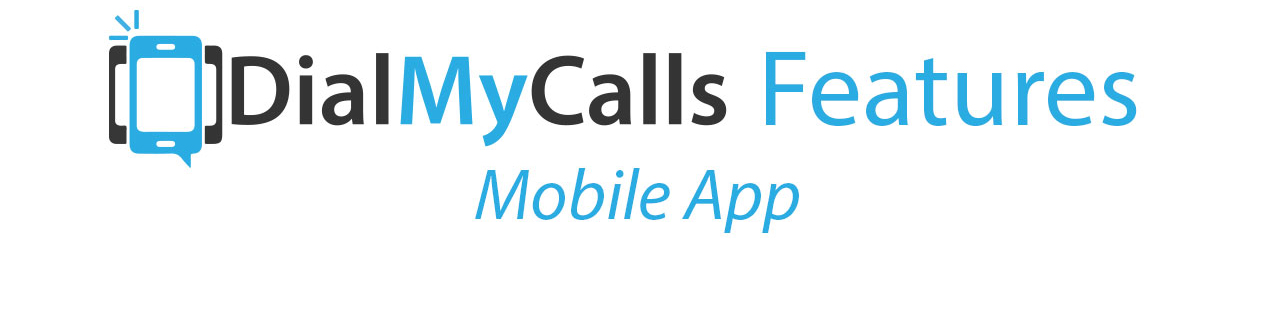 Mobile App - DialMyCalls Features