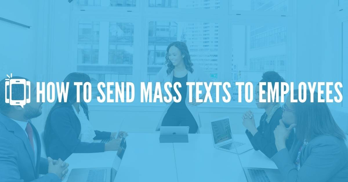 How to Send Mass Texts to Employees - DialMyCalls