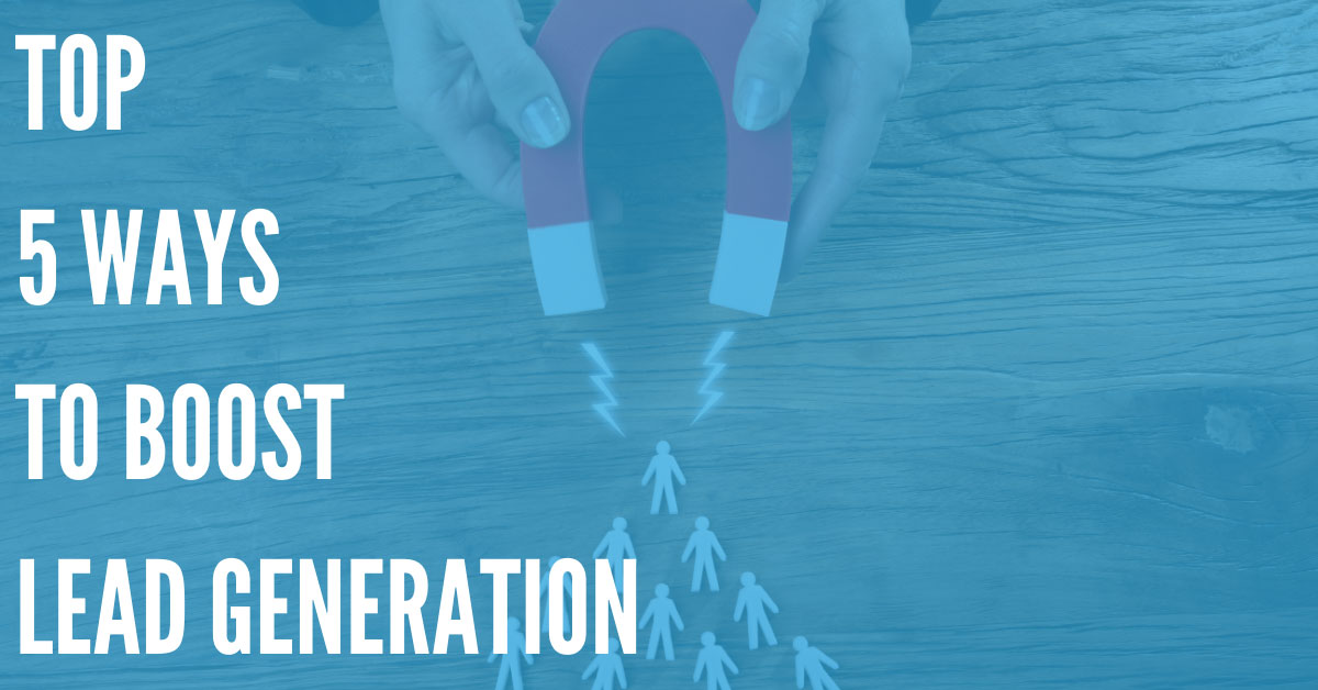 Top 5 Ways to Boost Lead Generation Efforts - DialMyCalls