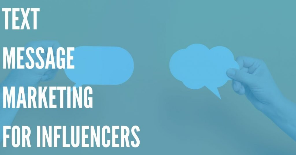 Text Message Marketing for Influencers