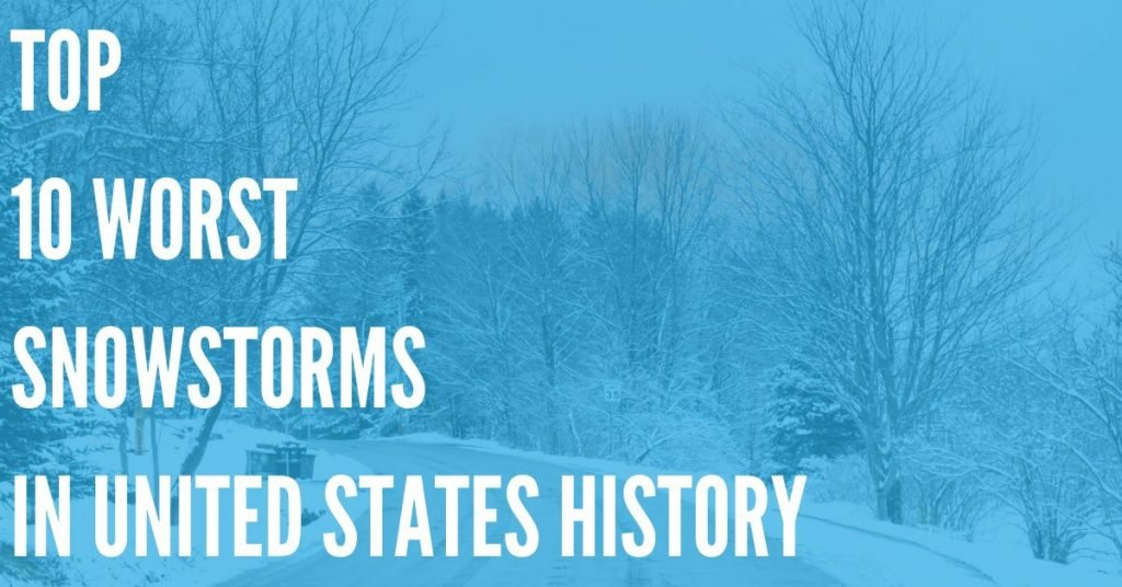 Top 10 Worst Snowstorms in United States History