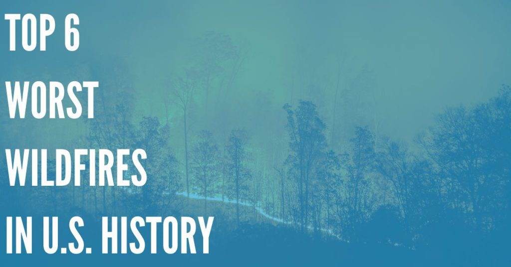 Top 6 Worst Wildfires in United States History