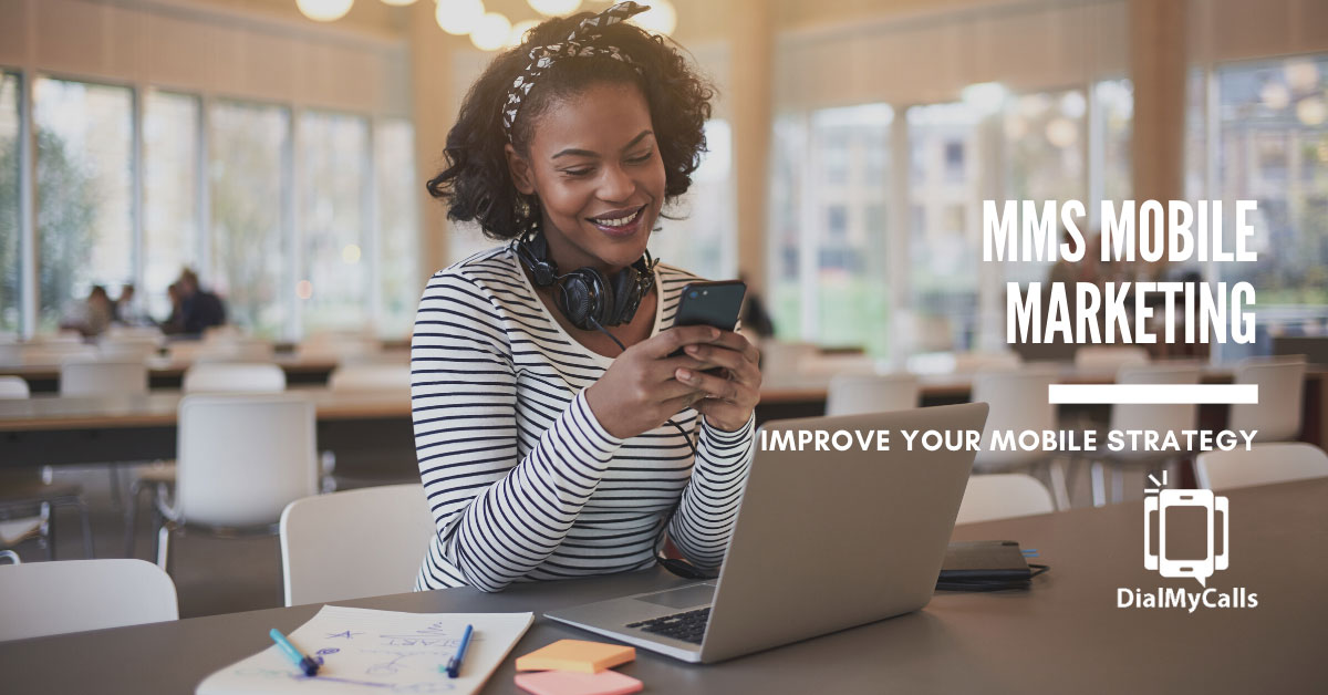 How MMS Mobile Marketing Can Improve Your Mobile Strategy