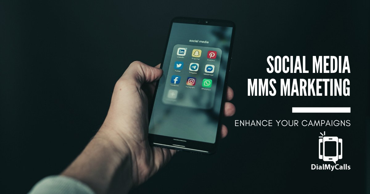 Enhance your Social Media Campaigns With MMS Marketing